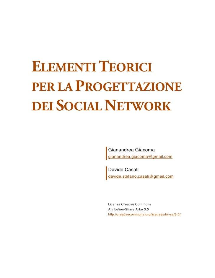 ELEMENTI TEORICI PER LA PROGETTAZIONE DEI SOCIAL NETWORK             Gianandrea Giacoma           gianandrea.giacoma@gmail...