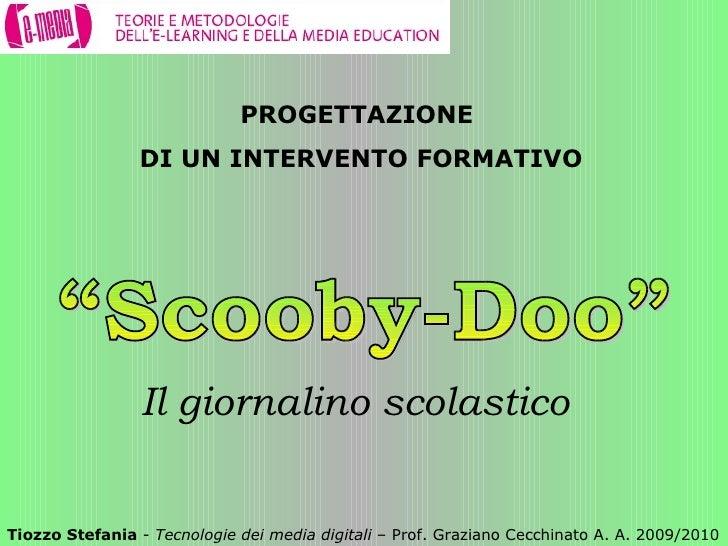 """Il giornalino scolastico  Tiozzo Stefania  -  Tecnologie dei media digitali  – Prof. Graziano Cecchinato A. A. 2009/2010 """"..."""