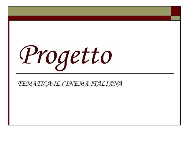 Progetto TEMATICA:IL CINEMA ITALIANA