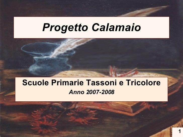 Progetto Calamaio Scuole Primarie Tassoni e Tricolore Anno 2007-2008