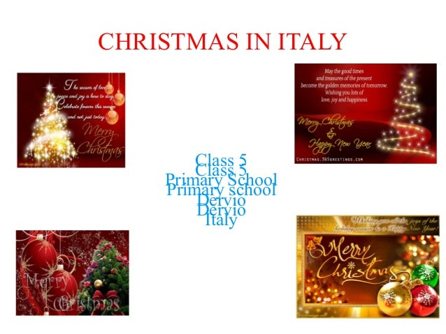 CHRISTMAS IN ITALY Class 5 Primary School Dervio Italy Class 5 Primary school Dervio