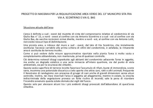 PROGETTO DI MASSIMA PER LA RIQUALIFICAZIONE AREA VERDE DEL 13° MUNICIPIO SITA FRAVIA A. SCONTRINO E VIA G. BASSituazione a...