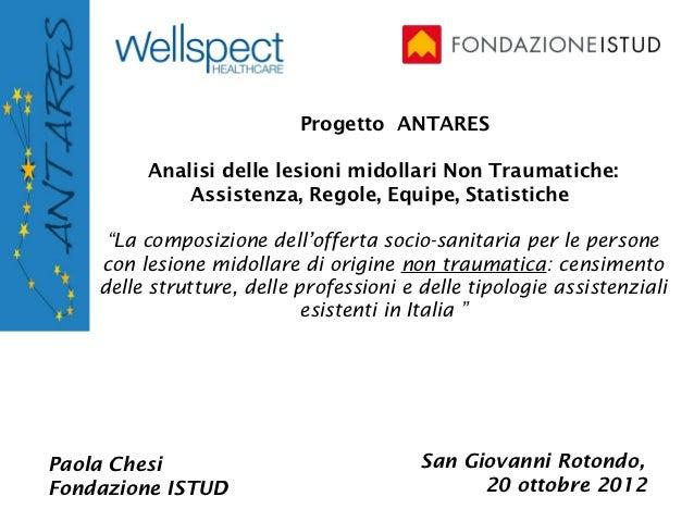 Progetto ANTARES         Analisi delle lesioni midollari Non Traumatiche:             Assistenza, Regole, Equipe, Statisti...