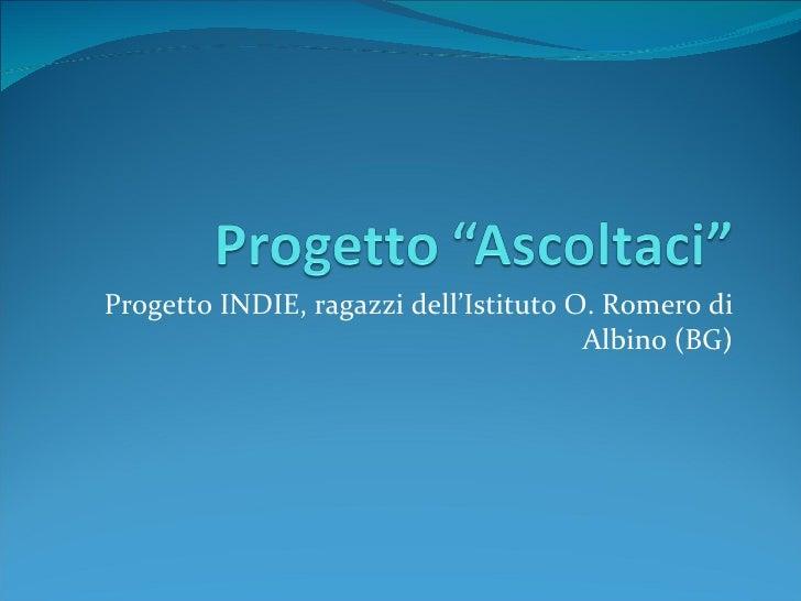 Progetto INDIE, ragazzi dell'Istituto O. Romero di Albino (BG)