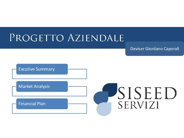 Deviser Giordano Caporali  Excutive Summary  Market Analysis  Financial Plan