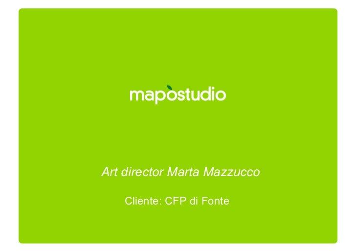 Art director Marta Mazzucco     Cliente: CFP di Fonte