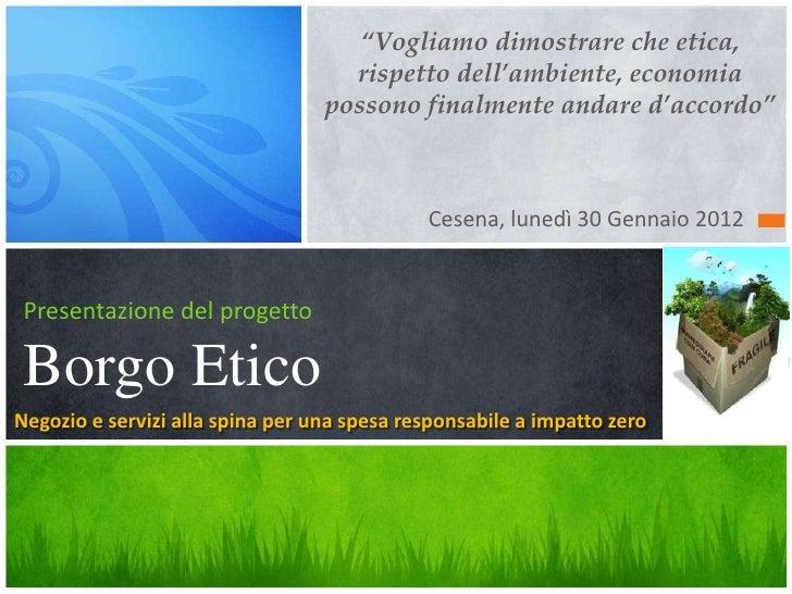 """""""Vogliamo dimostrare che etica,                                    rispetto dell'ambiente, economia                       ..."""