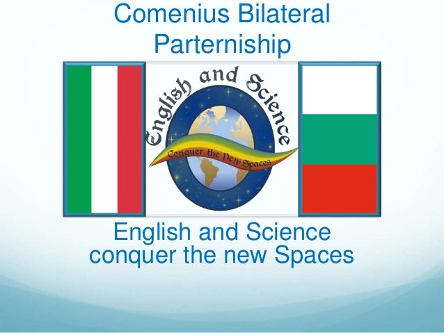 Comenius Bilateral Parterniship English and Science conquer the new Spaces
