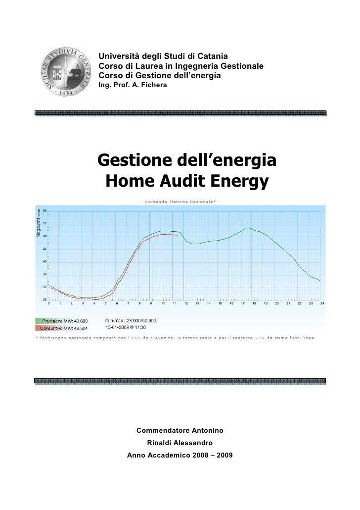 Università degli Studi di CataniaCorso di Laurea in Ingegneria GestionaleCorso di Gestione dell'energiaIng. Prof. A. Fiche...