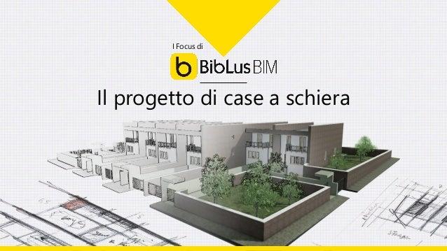 I Focus di Il progetto di case a schiera