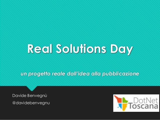 Real Solutions Day  un progetto reale dall'idea alla pubblicazione  Davide Benvegnù  @davidebenvegnu