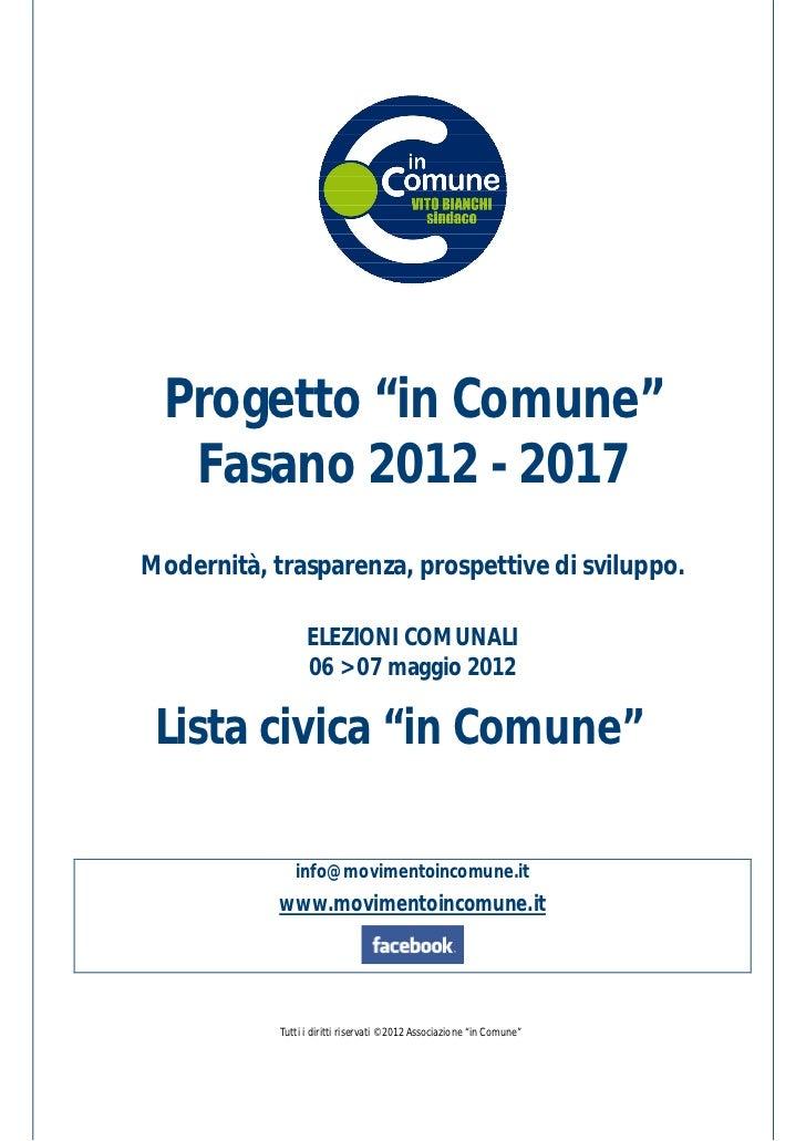 """Progetto """"in Comune""""   Fasano 2012 - 2017Modernità, trasparenza, prospettive di sviluppo.                  ELEZIONI COMUNA..."""