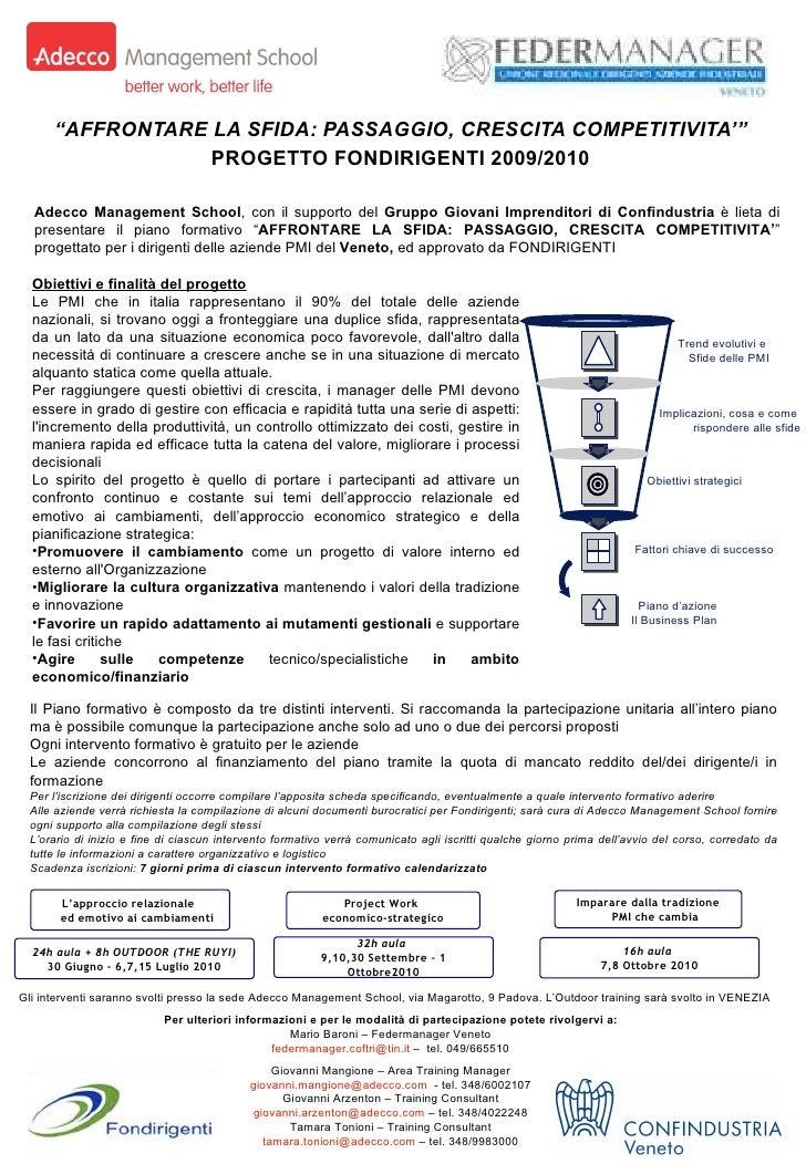""""""" AFFRONTARE LA SFIDA: PASSAGGIO, CRESCITA COMPETITIVITA'"""" PROGETTO FONDIRIGENTI 2009/2010 Adecco Management School , con ..."""