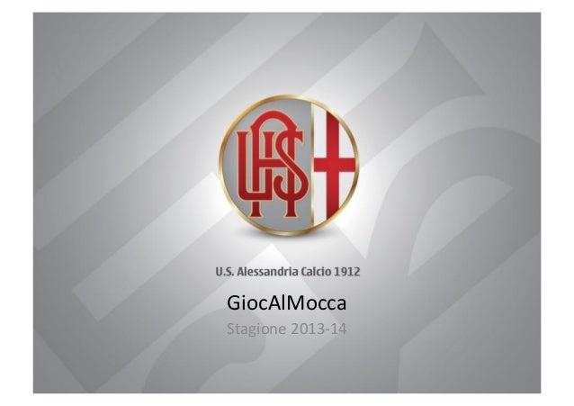 GiocAlMocca   Stagione  2013-‐14