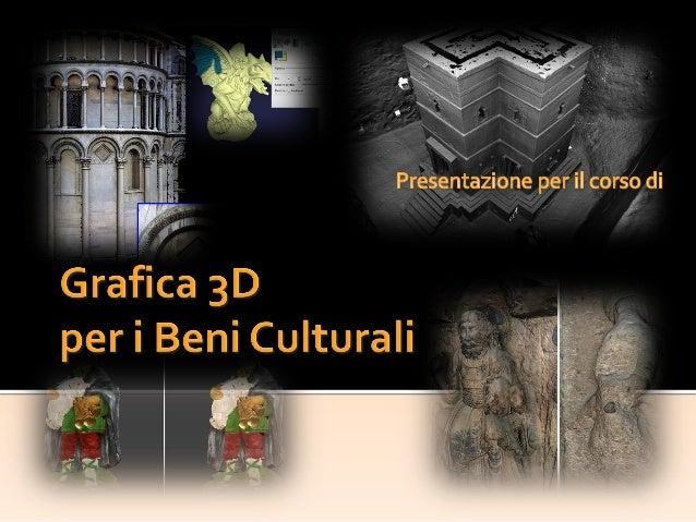  Per l'esame di Grafica 3D per i Beni Culturali, io e Marina presentiamo 4 oggetti, ottenuti con tecniche di acquisizione...