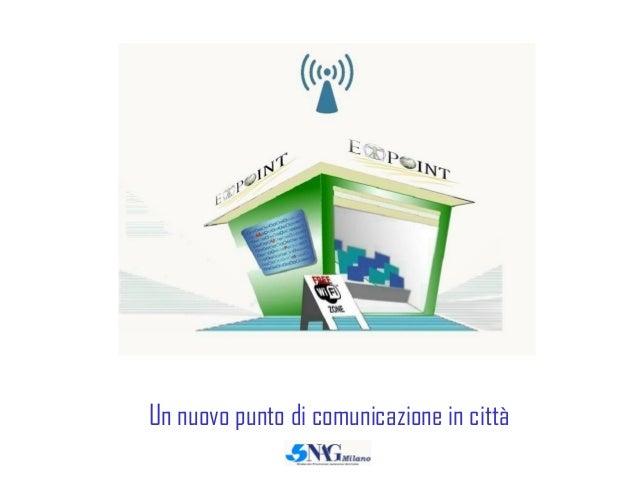 Un nuovo punto di comunicazione in città