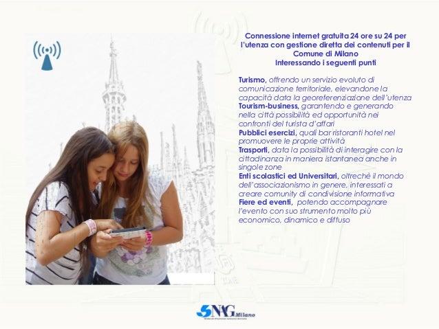Connessione internet gratuita 24 ore su 24 per l'utenza con gestione diretta dei contenuti per il Comune di Milano Interes...
