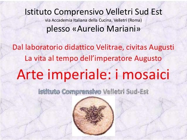 Istituto Comprensivo Velletri Sud Est via Accademia Italiana della Cucina, Velletri (Roma) plesso «Aurelio Mariani» Dal la...