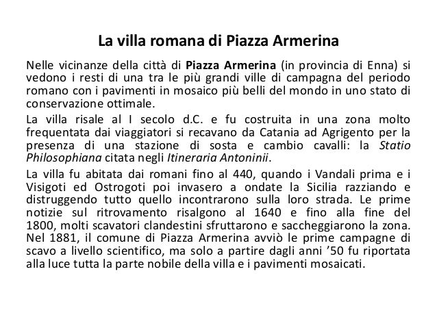 La villa romana di Piazza Armerina Nelle vicinanze della città di Piazza Armerina (in provincia di Enna) si vedono i resti...