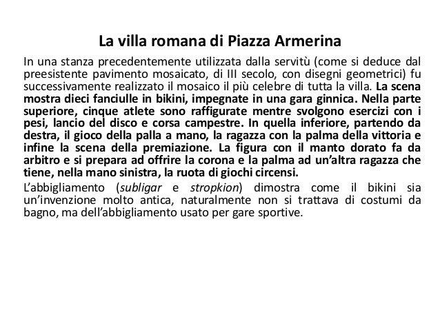 La villa romana di Piazza Armerina In una stanza precedentemente utilizzata dalla servitù (come si deduce dal preesistente...