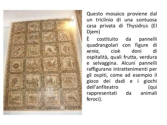 Questo mosaico proviene dal un triclinio di una sontuosa casa privata di Thysidrus (El Djem) È costituito da pannelli quad...