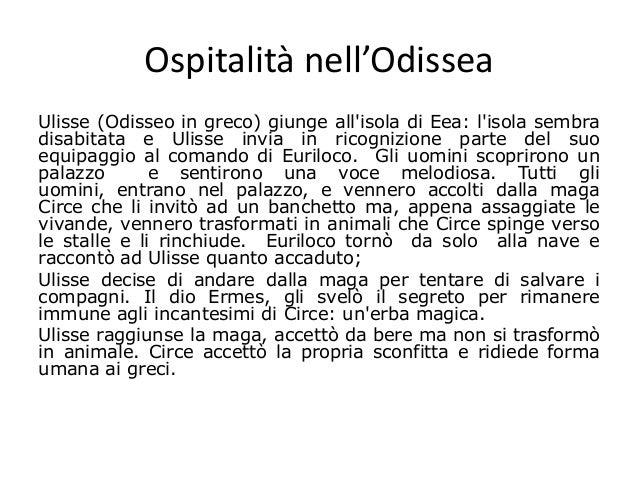 Ospitalità nell'Odissea Ulisse (Odisseo in greco) giunge all'isola di Eea: l'isola sembra disabitata e Ulisse invia in ric...