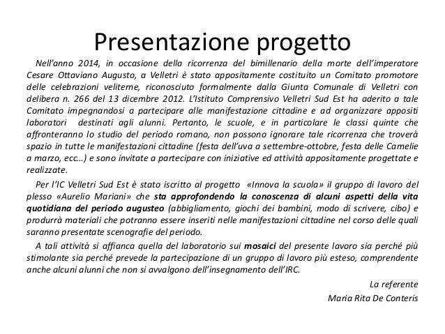 Presentazione progetto Nell'anno 2014, in occasione della ricorrenza del bimillenario della morte dell'imperatore Cesare O...