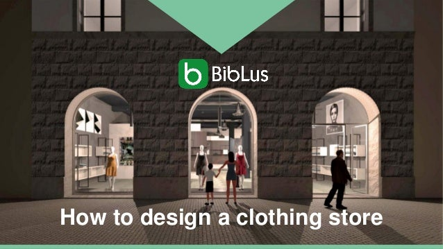 How to design a clothing store