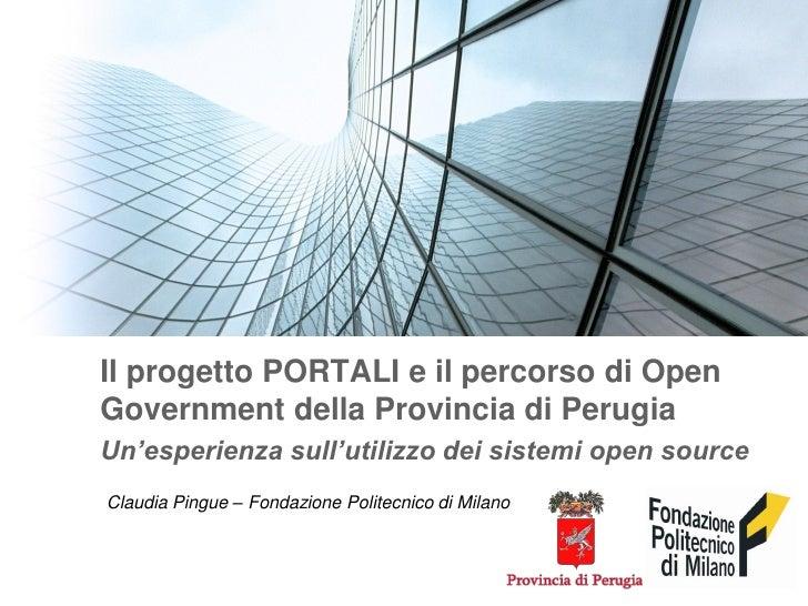 Il progetto PORTALI e il percorso di OpenGovernment della Provincia di PerugiaUn'esperienza sull'utilizzo dei sistemi open...