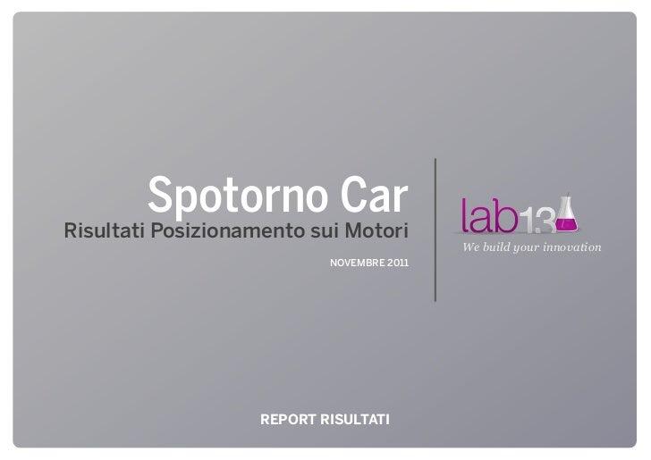 Spotorno CarRisultati Posizionamento sui Motori                                           We build your innovation        ...