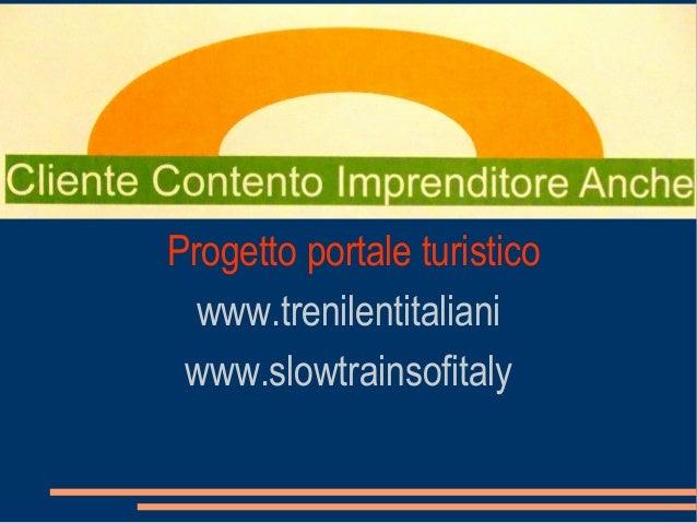 Progetto portale turistico www.trenilentitaliani www.slowtrainsofitaly