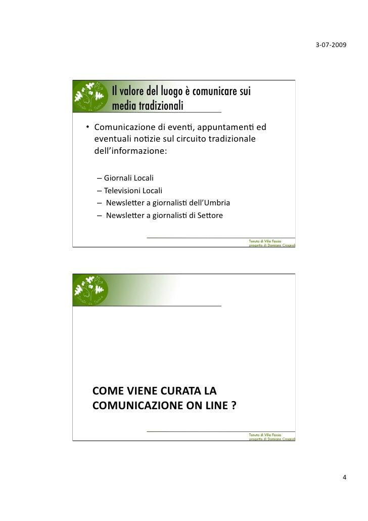 3‐07‐2009           Il valore del luogo è comunicare sui       media tradizionali! • Comunicazionedieven;,appuntamen;...