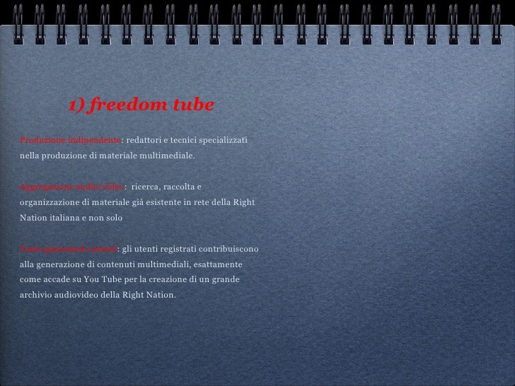 1) freedom tube <ul><li>Produzione indipendente : redattori e tecnici specializzati nella produzione di materiale multimed...