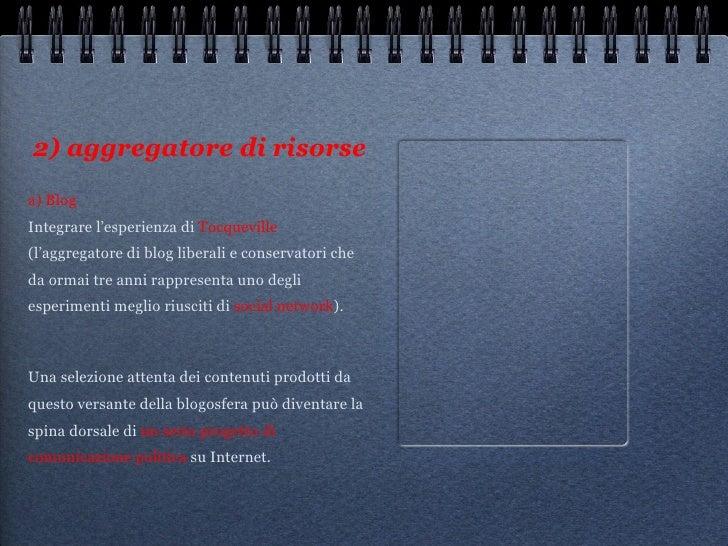 2) aggregatore di risorse <ul><li>a) Blog </li></ul><ul><li>Integrare l'esperienza di  Tocqueville  (l'aggregatore di blog...