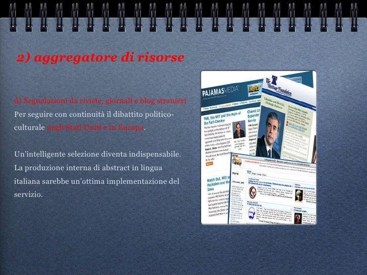2) aggregatore di risorse <ul><li>d) Segnalazioni da riviste, giornali e blog stranieri Per seguire con continuità il diba...