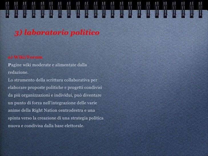 3) laboratorio politico <ul><li>a) Wiki/Forum P agine wiki moderate e alimentate dalla redazione.  </li></ul><ul><li>Lo st...