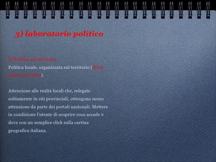 3) laboratorio politico <ul><li>b) Politica sul territorio Politica locale, organizzata sul territorio ( think global, act...
