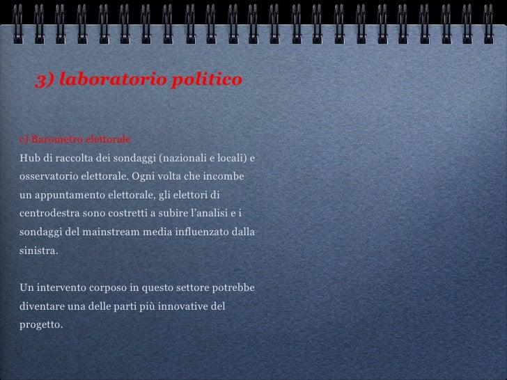 3) laboratorio politico <ul><li>c) Barometro elettorale Hub di raccolta dei sondaggi (nazionali e locali) e osservatorio e...