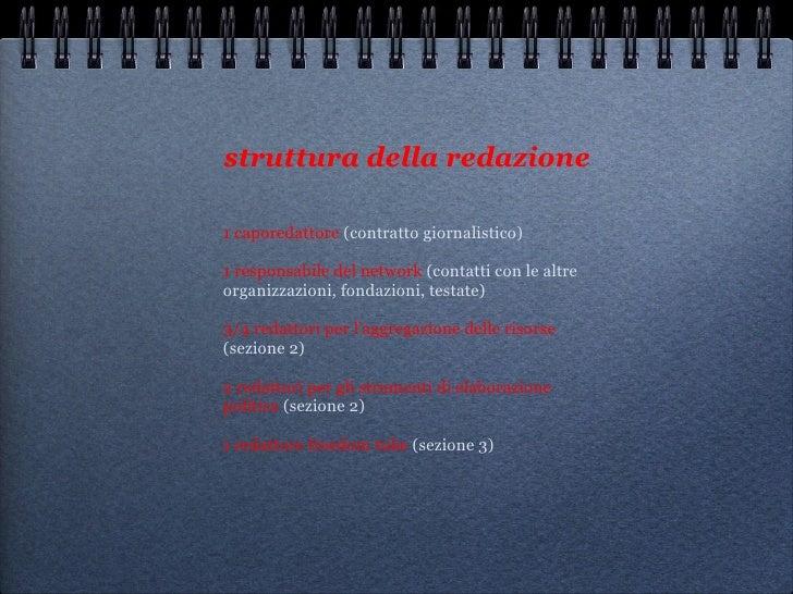 struttura della redazione   <ul><li>1 caporedattore  (contratto giornalistico) </li></ul><ul><li>1 responsabile del networ...