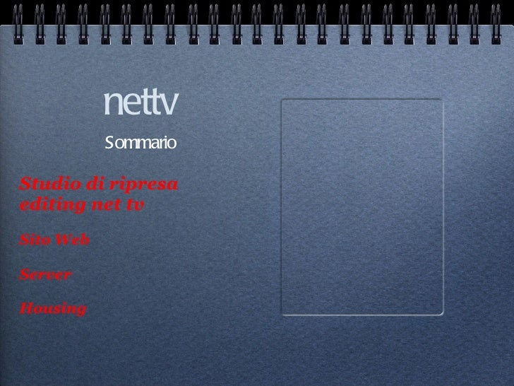 nettv <ul><li>Sommario  </li></ul><ul><li>Studio di ripresa </li></ul><ul><li>editing net tv   </li></ul><ul><li>Sito Web ...
