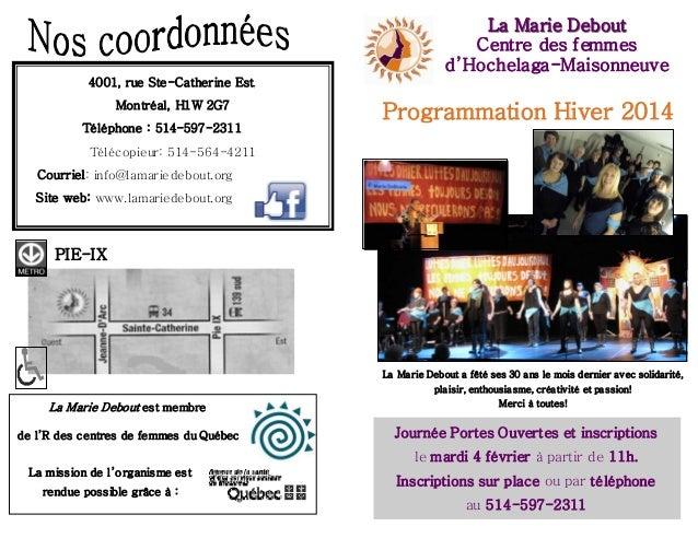 La Marie Debout La Marie Debout Centre des femmes d'Hochelaga-Maisonneuve 4001, rue Ste-Catherine Est, Montréal, H1W 2G7 T...