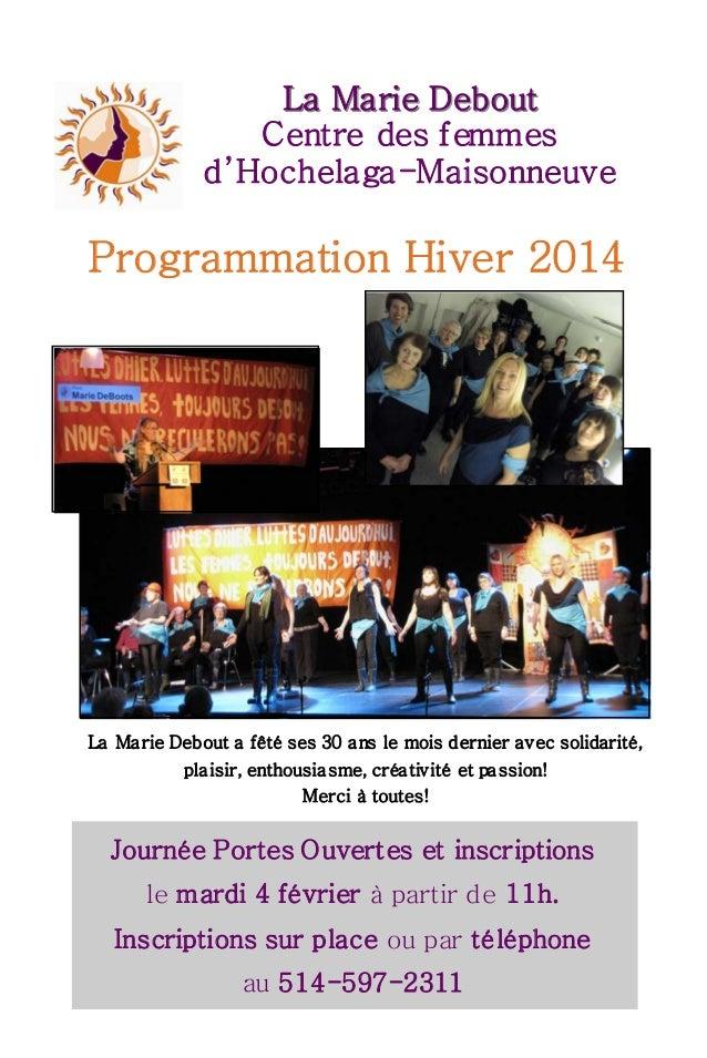 La Marie Debout La Marie Debout Centre des femmes d'Hochelaga-Maisonneuve  Programmation Hiver 2014  La Marie Debout a fêt...