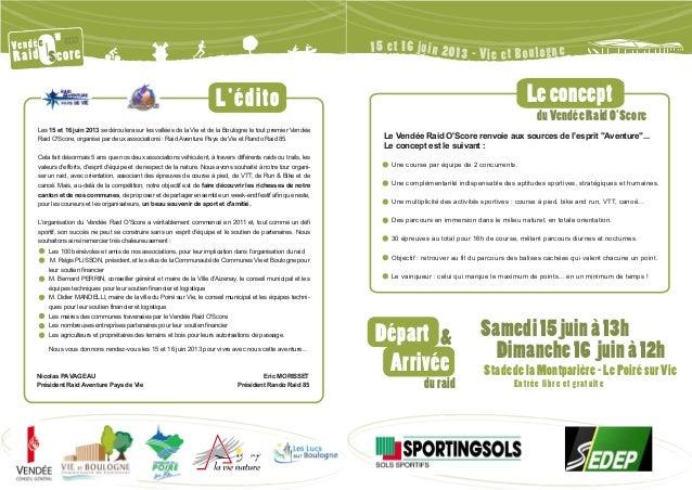 eLéditoLes 15 et 16 juin 2013 se déroulera sur les vallées de la Vie et de la Boulogne le tout premier VendéeRaid OScore, ...