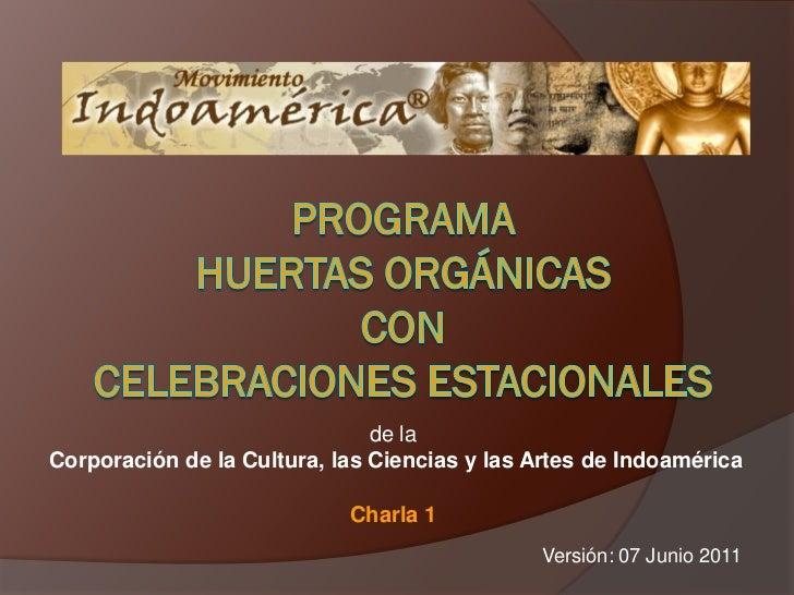 de laCorporación de la Cultura, las Ciencias y las Artes de Indoamérica                            Charla 1               ...