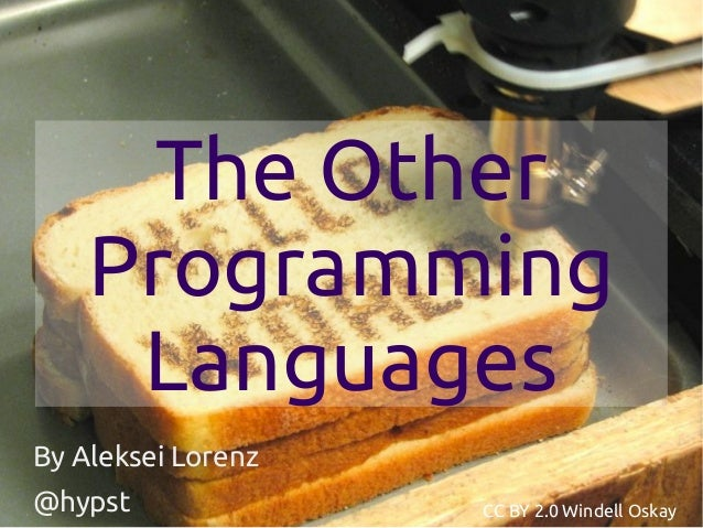 The Other Programming Languages By Aleksei Lorenz @hypst CC BY 2.0 Windell Oskay