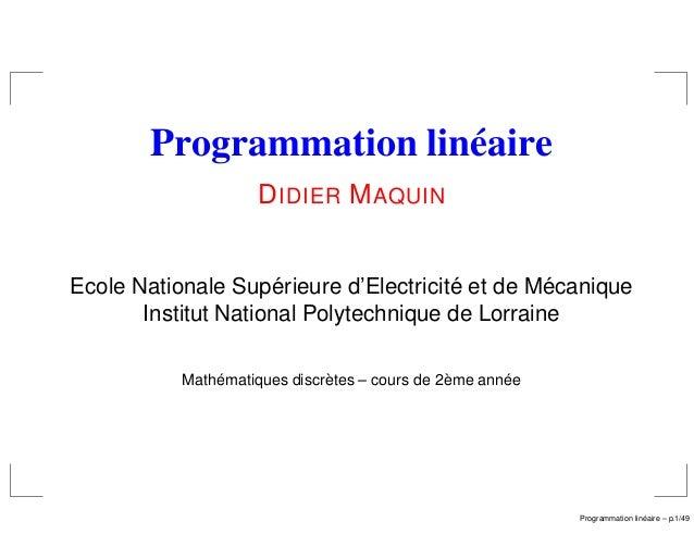 Programmation linéaire                     D IDIER M AQUIN                      ´                ´         ´Ecole National...