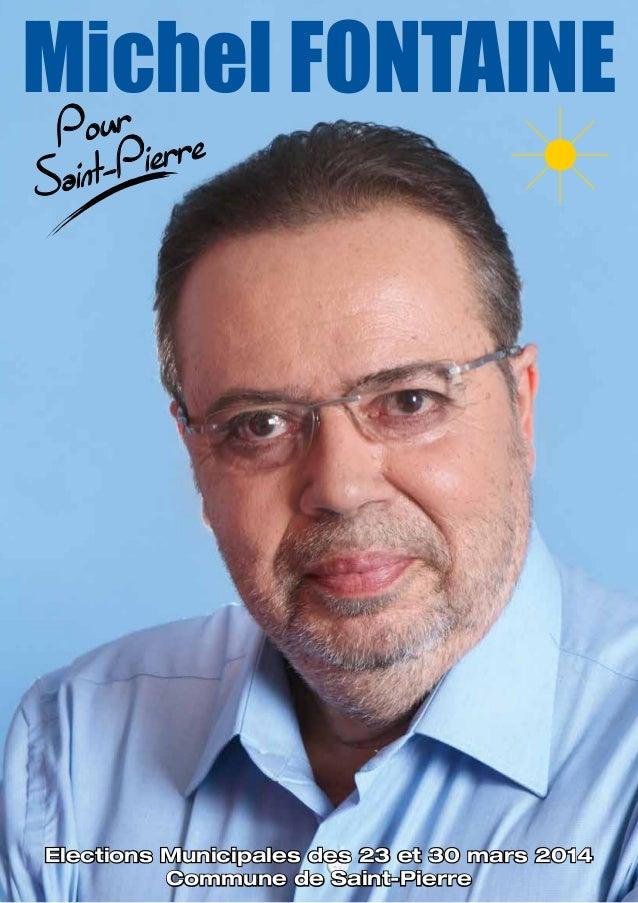 Michel FONTAINE Pour Saint-Pierre Elections Municipales des 23 et 30 mars 2014 Commune de Saint-Pierre