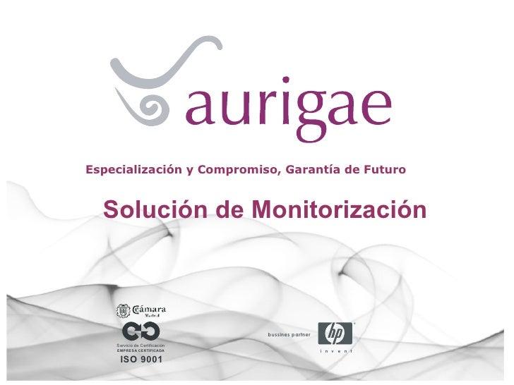 Solución de Monitorización Especialización y Compromiso, Garantía de Futuro