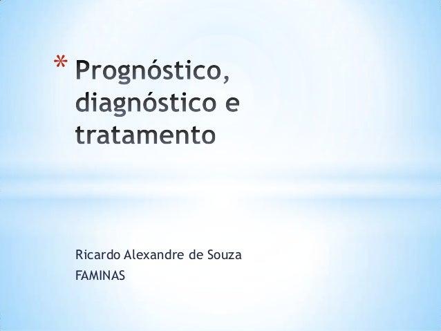 Ricardo Alexandre de Souza FAMINAS *