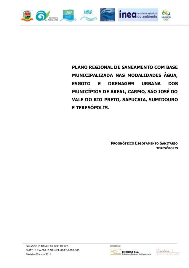 Consórcio nº 1324-C-06-ESG-RT-005  CMAT nº PIA-020.13 SAN-ET-86-ES-0005-R00  Revisão 00 - nov/2014  PLANO REGIONAL DE SANE...